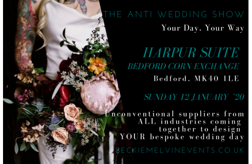 Bedford Anti Wedding Show - Your Day Your Way